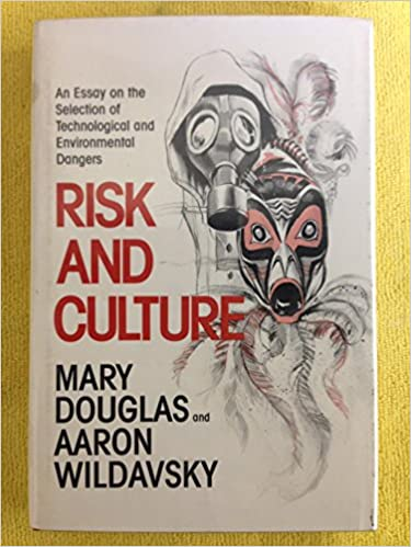 Book Risk and Culture: Essays in the Selection of Technological and Environmental Dangers