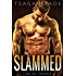 Slammed: A Bad Boy Romance