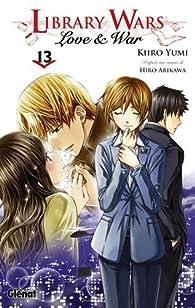 Library Wars - Love & War, tome 13 par Kiiro Yumi