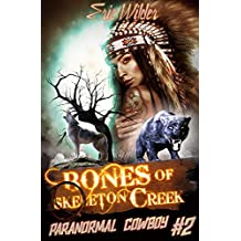 Bones of Skeleton Creek: Fun romantic historical forbidden and humorous paranormal mystery suspense time travel thriller urban fantasy (Paranormal Cowboy Book 2): Forbidden Commune
