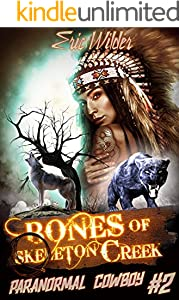 Bones of Skeleton Creek: A Buck McDivit paranormal mystery (Buck McDivit adventure Book 2) (Paranormal Cowboy)