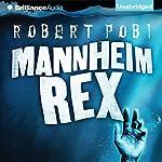 Mannheim Rex   Robert Pobi
