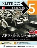 5 Steps to a 5: AP English Language 2018, Elite Student Edition