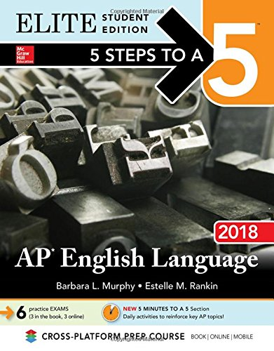 5 Steps to a 5: AP English Language 2018, Elite Student Edition