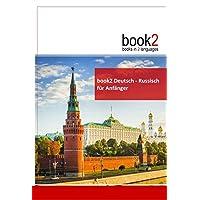 book2 Deutsch - Russisch für Anfänger: Ein Buch in 2 Sprachen