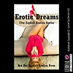Erotic Dreams: Five Explicit Erotica Stories | Molly Synthia,Kitty Lee,Kimmie Katt,Kate Youngblood,Amy Dupont