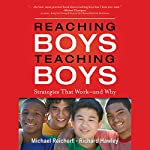 Reaching Boys, Teaching Boys: Strategies that Work - and Why | Michael Reichert,Richard Hawley