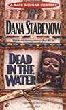 Dead in the Water, Dana Stabenow, 042513749X