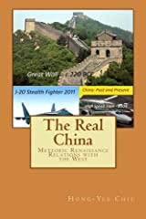 The Real China: Meteoric Renaissance  - Relations with the West Paperback