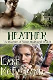 Heather : The Daughters of Alastair MacDougall - Book II, McFarland, Lane, 0989876535