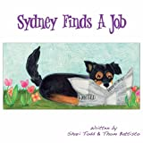 Sydney Finds a Job, Shari Shaw Todd, 0989402622
