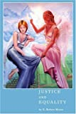 Justice and Equality, E. Morse, 0595293514