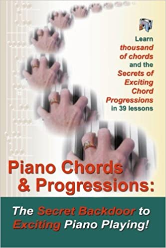 Piano Chords & Progressions: The Secret Backdoor to Exciting Piano ...