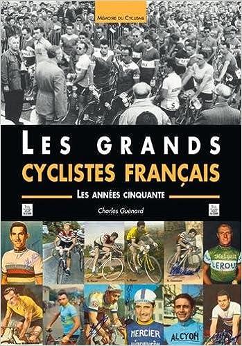 En ligne Les grands cyclistes français : Les années cinquante pdf