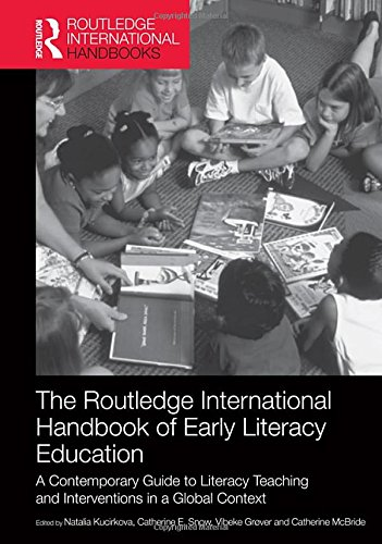 The Routledge International Handbook of Early Literacy Education: A Contemporary Guide to Literacy Teaching and Interventions in a Global Context (Routledge International Handbooks of Education)
