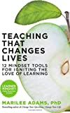 Teaching That Changes Lives, Marilee Adams, 1609945697