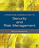 A Practical Introduction to Security and Risk Management 1st edition by Newsome, Bruce Oliver (2013) Paperback