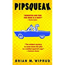 [(Pipsqueak)] [By (author) Brian Wiprud] published on (July, 2004)
