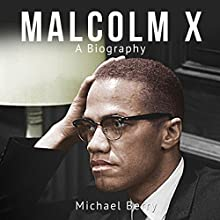 Malcolm X: A Biography Audiobook by Michael Berry Narrated by Nate Sjol