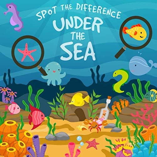 Sea Activity Book Animals (Spot The Difference - Under The Sea: A Fun Search and Solve Picture Book for 3-6 Year Olds)