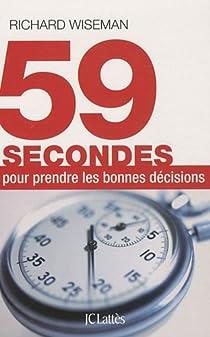 59 secondes pour prendre les bonnes décisions par Wiseman