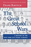 The Great School Wars : A History of the New York City Public Schools, Ravitch, Diane, 0801864712