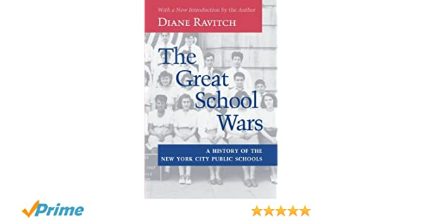 The great school wars a history of the new york city public schools the great school wars a history of the new york city public schools diane ravitch 9780801864711 amazon books fandeluxe Image collections