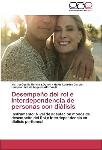 Descargar ebooks en ingles Desempeño del rol e interdependencia de personas con diálisis: Instrumento: Nivel de adaptación modos de desempeño del Rol e Interdependencia en diálisis peritoneal en español MOBI