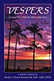 img - for Vespers: Evening Prayer from the Office of the Dead by Brother Doctor Bernard Seif SMC EdD DNM (2009-03-11) book / textbook / text book