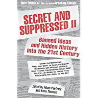 Secret and Suppressed II: Banned Ideas and Hidden History into the 21st Century (English Edition)