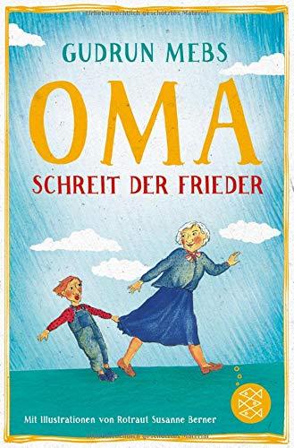»Oma!«, schreit der Frieder (Oma und Frieder) Taschenbuch – 23. Juni 2016 Gudrun Mebs Rotraut Susanne Berner »Oma!« 3733502140