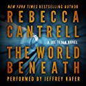 The World Beneath: A Joe Tesla Novel Audiobook by Rebecca Cantrell Narrated by Jeffrey Kafer