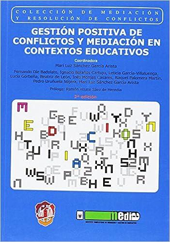Gestión Positiva De Conflictos Y Mediación En Contextos Educativos: Premio Ammi 2014 A La Mejor Publicación Sobre Mediación por José Ignacio Bolaños Cartujo epub