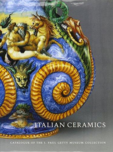 Italian Ceramics Majolica (Italian Ceramics: Catalogue of the J. Paul Getty Museum Collection)