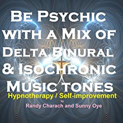 Be Psychic - with a Mix of Delta, Binaural, and Isochronic Tones