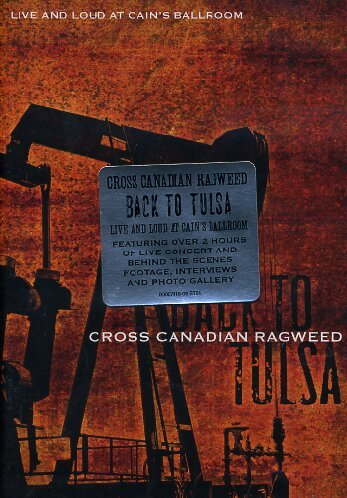 Cross Canadian Ragweed: Back to Tulsa - Live and Loud at Cain's Ballroom by Universal South