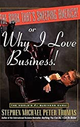 The Book That's Sweeping America! or Why I Love Business (Hardcover)--by Stephen Michael Peter Thomas [1997 Edition]