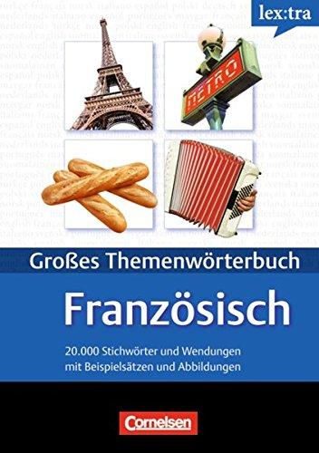 Lextra - Französisch - Themenwörterbuch - Illustrierter Alltagswortschatz: A1-B2 - Französisch-Deutsch