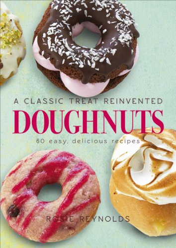 Doughnuts: A Classic Treat Reinvented - 60 easy, delicious recipes