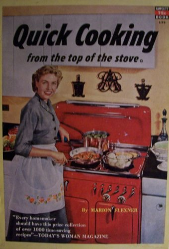 "Quick Cooking from the top of the stove [ 1951, Fawcett Book No. 135 ] (""Every homemaker should have this prize collection of over 1000 time-saving recipes"" - Today"