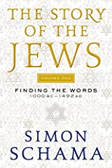 The Story of the Jews Volume One: Finding the Words 1000 BC-1492 AD Paperback