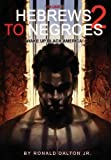download ebook hebrews to negroes 2: volume 2 wake up black america by ronald dalton jr (2016-06-10) pdf epub