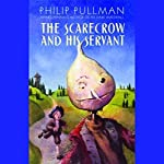 The Scarecrow and His Servant | Philip Pullman