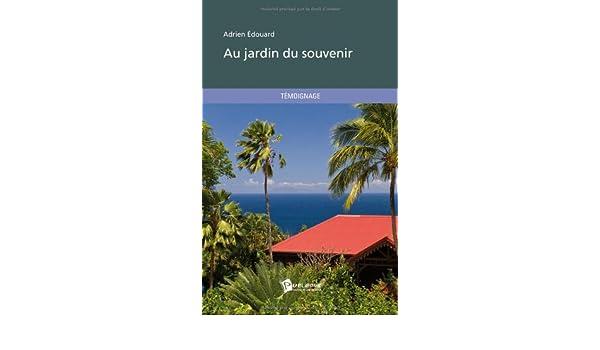 au jardin du souvenir 9782748365511 amazoncom books - Jardin Du Souvenir