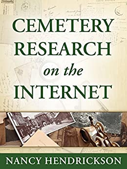 Cemetery Research on the Internet (A Genealogy Guide) (One-Hour Genealogist Book 5) by [Hendrickson, Nancy]