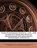 Séances Générales Tenues À en Par la Société Française Pour la Conservation des Monuments Historiques, , 1144858720