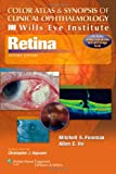 Color Atlas and Synopsis of Clinical Ophthalmology -- Wills Eye Institute -- Retina (Wills Eye Institute Atlas Series)