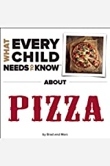 What Every Child Needs To Know About Pizza Board book