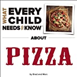 What Every Child Needs To Know About Pizza