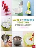 Laits et yaourts végétaux